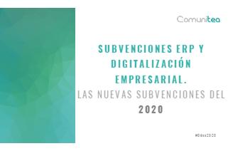 subvenciones ERP y digitalización empresarial. Las nuevas subvenciones del 2020.